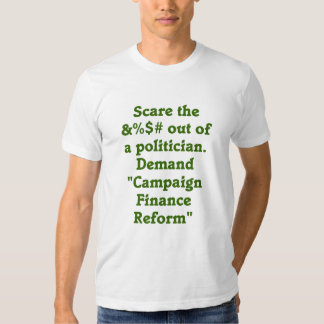 Scare a politician tee shirts