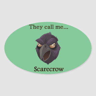 Scarecrow  They call me...Scarecrow Oval Sticker