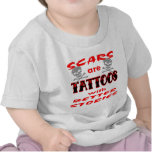 Scars Are Tattoos With Better Stories Tee Shirt