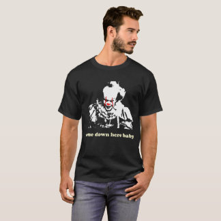 Scary Clown - Come Down here baby - Halloween T-Shirt