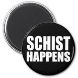 Schist Happens 6 Cm Round Magnet