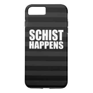 Schist Happens iPhone 7 Plus Case