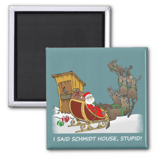 Schmidt House Funny Christmas Magnet