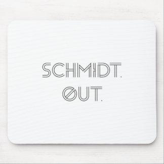 Schmidt. Out. Mousepad