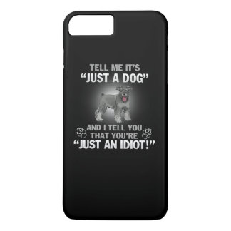SCHNAUZER - Its Not Just A Dog! iPhone 7 Plus Case