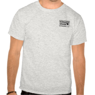 Schnauzer Owner T Shirts