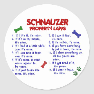 SCHNAUZER Property Laws 2 Classic Round Sticker