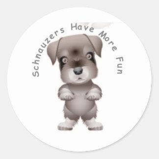 Schnauzers Have More Fun Classic Round Sticker