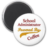 School Administrator Powered By Coffee 6 Cm Round Magnet