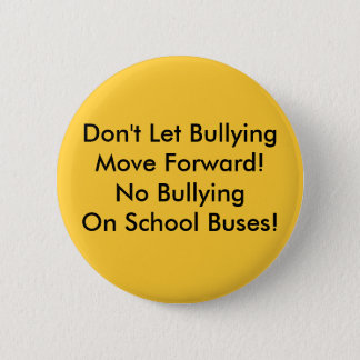 School Bus Bullying - Bullying On The Move! 6 Cm Round Badge