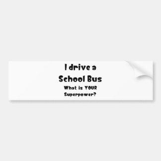 School bus driver bumper sticker