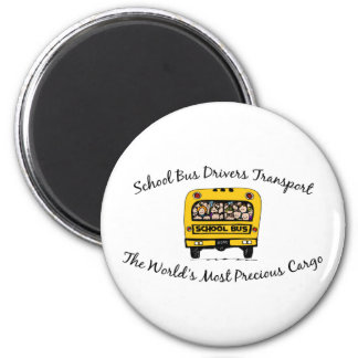School Bus Drivers Transport Precious Cargo Fridge Magnet