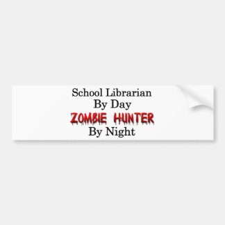 School Librarian/Zombie Hunter Bumper Sticker