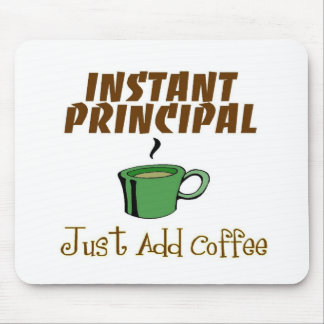 "School Principal Gifts ""Just Add Coffee"" Mouse Pads"