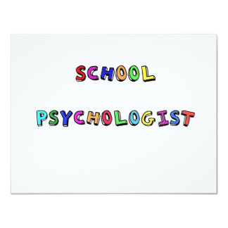 "SCHOOL PSYCHOLOGIST 4.25"" X 5.5"" INVITATION CARD"