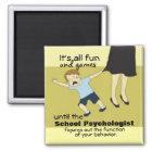 School Psychology Humour (Magnet) Magnet