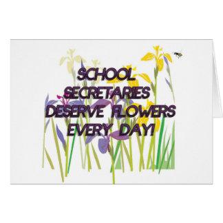 SCHOOL SECRETARIES DESERVE FLOWERS CARD
