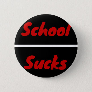School Sucks 6 Cm Round Badge
