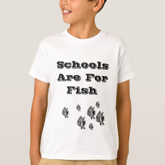 Schools Are For Fish T-Shirt