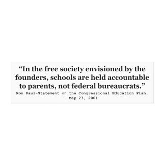 Schools in a Free Society Quote by Dr Ron Paul Gallery Wrapped Canvas