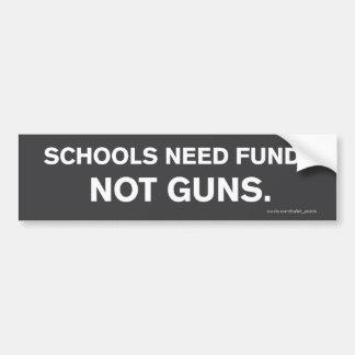 """""""Schools Need Funds, Not Guns"""" Bumper Sticker"""