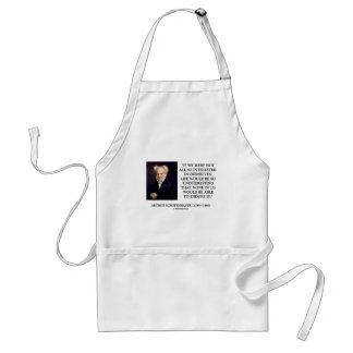 Schopenhauer Interested In Ourselves Quote Standard Apron