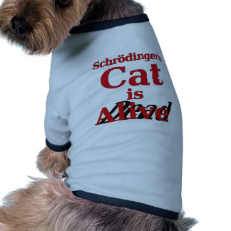 Schrodinger s Cat is Alive Dead Dog Clothing