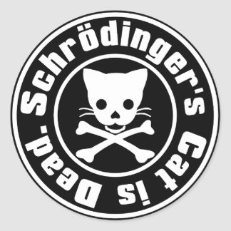 Schrödinger s Cat is Dead Sticker