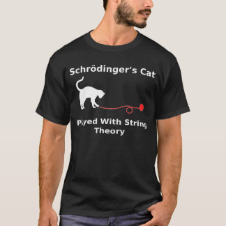 Schrödinger's Cat Played With String Theory T-Shirt