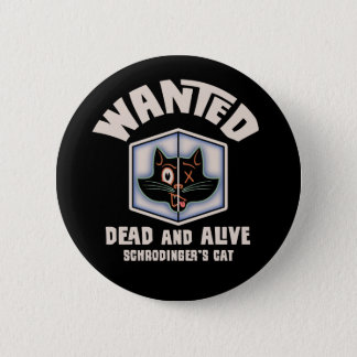 Schrodinger's Cat Wanted 6 Cm Round Badge