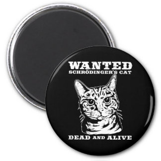 Schrodinger's cat wanted dead or alive 6 cm round magnet