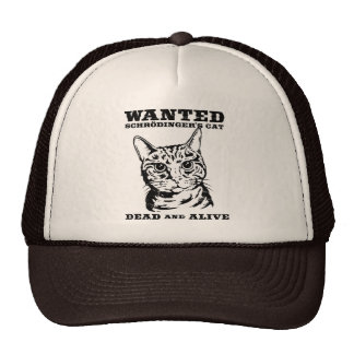Schrodinger's cat wanted dead or alive trucker hat