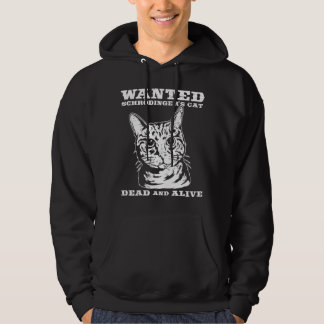 Schrodinger's cat wanted dead or alive hoody