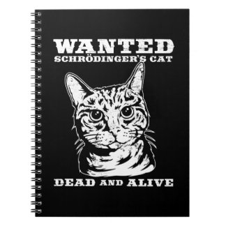 Schrodinger's cat wanted dead or alive notebooks