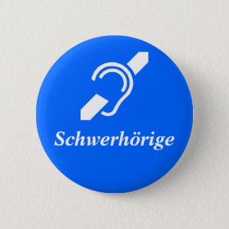 Schwerhörige - Hard of Hearing, German 6 Cm Round Badge