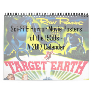 Sci-Fi & Horror Movie Posters of the '50s Calendar