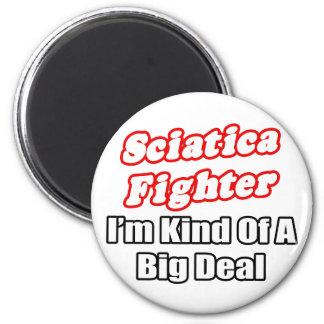 Sciatica Fighter...Big Deal 6 Cm Round Magnet