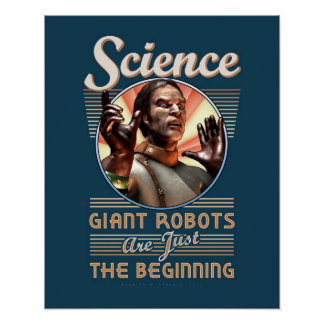 "SCIENCE: Giant Robots poster (16x20"")"