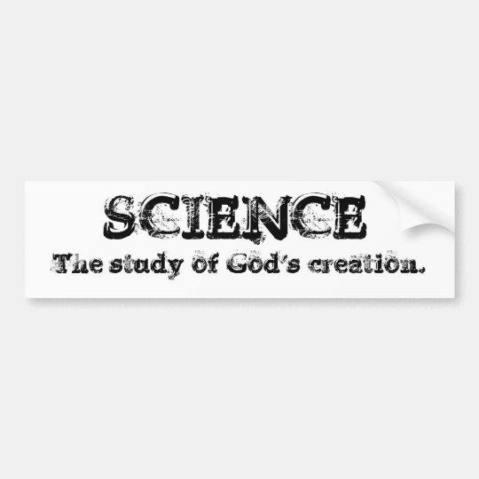 Science - God's creation Bumper Sticker