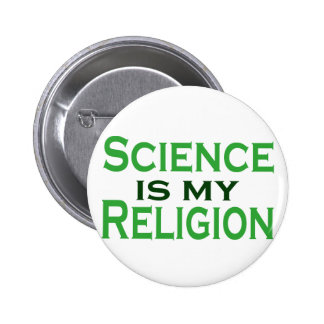 Science is my Religion 6 Cm Round Badge