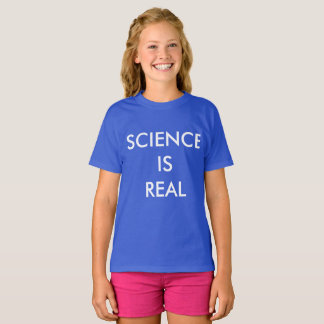 Science Is Real Girls' Tagless Hanes T-Shirt