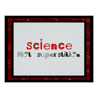 Science Not Superstition Print