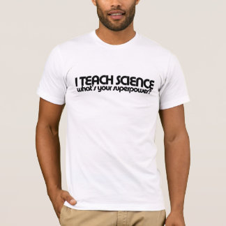 Science teacher humor T-Shirt