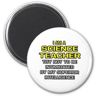 Science Teacher Superior Intelligence Fridge Magnets