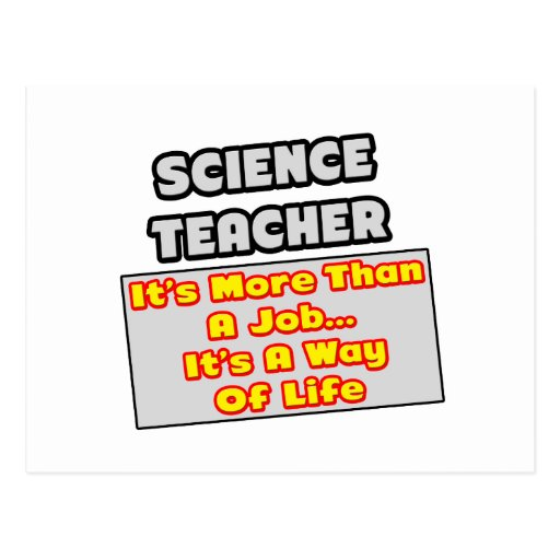 Science Teacher...Way of Life Postcards