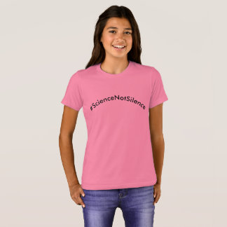 #ScienceNotSilence Shirt