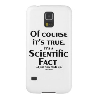 Scientific Fact (I just now made up) Galaxy S5 Covers