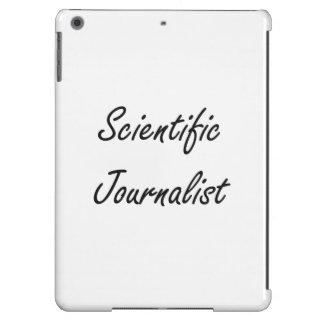 Scientific Journalist Artistic Job Design iPad Air Covers