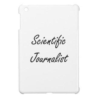 Scientific Journalist Artistic Job Design iPad Mini Case