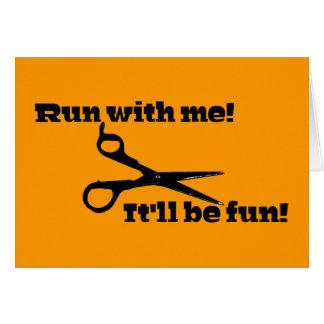Scissors - Run With Me! It'll Be Fun! Card